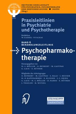 Behandlungsleitlinie Psychopharmakotherapie von Benkert,  O., Gastpar,  M., Laux,  G., Möller,  H.J., Rüther,  E.