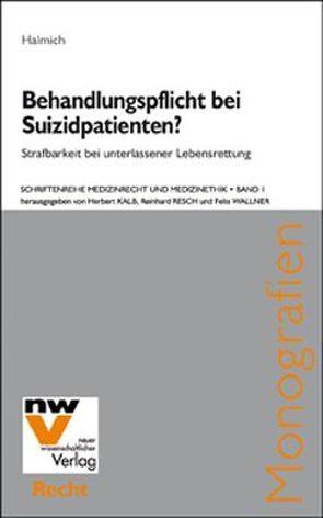 Behandlungspflicht bei Suizidpatienten? von Halmich,  Michael