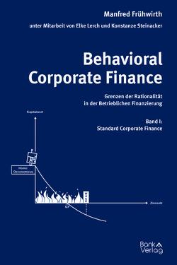 Behavioral Corporate Finance – Grenzen der Rationalität in der Betrieblichen Finanzierung von Frühwirth,  Manfred