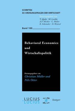 Behavioral Economics und Wirtschaftspolitik von Müller,  Christian, Otter,  Nils