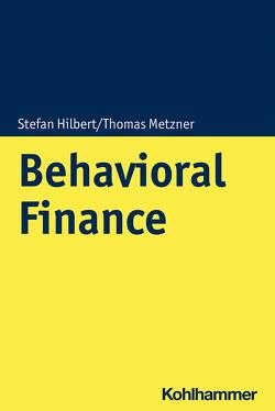 Behavioral Finance von Hilbert,  Stefan, Metzner,  Thomas