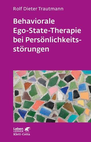 Behaviorale Ego-State-Therapie bei Persönlichkeitsstörungen von Trautmann,  Rolf Dieter