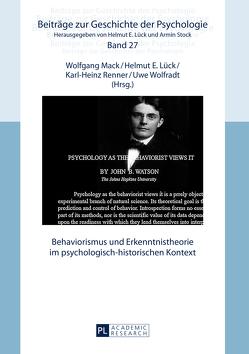 Behaviorismus und Erkenntnistheorie im psychologisch-historischen Kontext von Lück,  Helmut E., Mack,  Wolfgang, Renner,  Karl-Heinz, Wolfradt,  Uwe