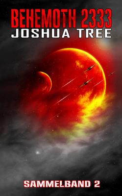 Behemoth 2333 – Sammelband 2 von Tree,  Joshua