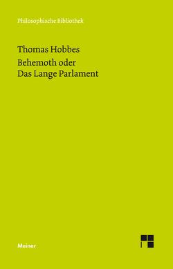 Behemoth oder Das Lange Parlament von Hobbes,  Thomas, Schroeder,  Peter