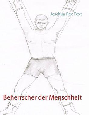 Beherrscher der Menschheit von Rex Text,  Jeschua