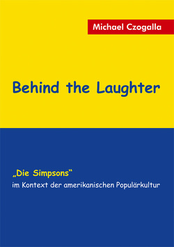 Behind the Laughter von Czogalla,  Michael