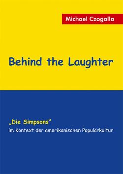 Behind the Laughter von Czogalla,  Michael