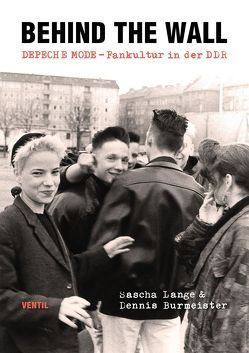 Behind the Wall von Burmeister,  Dennis, Lange,  Sascha