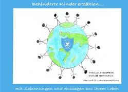 Behinderte Kinder erzählen… von Hanetzok,  Manuel, Herrmann,  Daniel