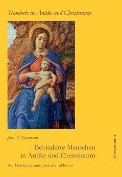 Behinderte Menschen in Antike und Christentum von Neumann,  Josef N.