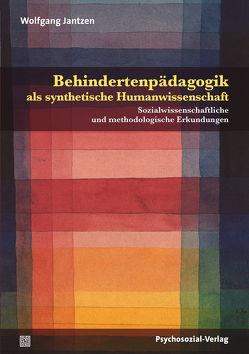 Behindertenpädagogik als synthetische Humanwissenschaft von Jantzen,  Wolfgang