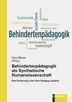 Behindertenpädagogik als Synthetische Humanwissenschaft von Moser,  Vera