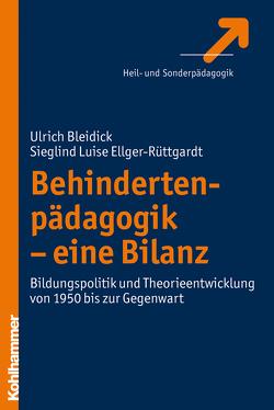 Behindertenpädagogik – eine Bilanz von Bleidick,  Ulrich, Ellger-Rüttgardt,  Sieglind