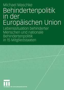 Behindertenpolitik in der Europäischen Union von Maschke,  Michael