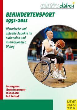 Behindertensport 1951-2011 von Abel,  Thomas, Innenmoser,  Jürgen, Kuckuck,  Ralf