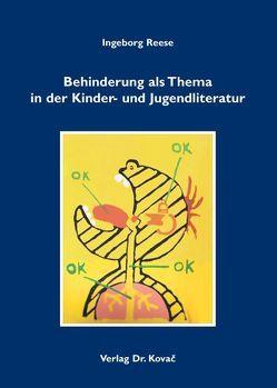 Behinderung als Thema in der Kinder- und Jugendliteratur von Reese,  Ingeborg