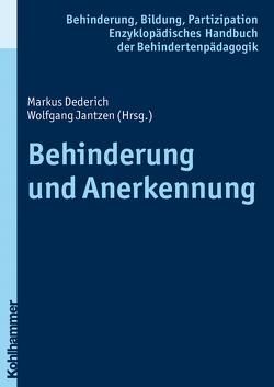 Behinderung und Anerkennung von Beck,  Iris, Dederich,  Markus, Feuser,  Georg, Jantzen,  Wolfgang, Wachtel,  Peter
