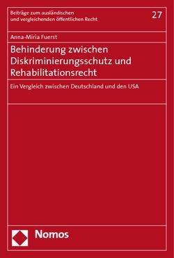 Behinderung zwischen Diskriminierungsschutz und Rehabilitationsrecht von Fuerst,  Anna-Miria