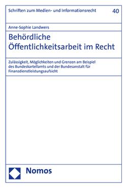 Behördliche Öffentlichkeitsarbeit im Recht von Landwers,  Anne-Sophie