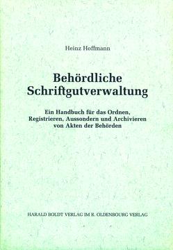 Behördliche Schriftgutverwaltung von Hoffmann,  Heinz
