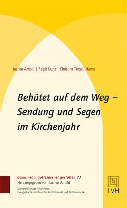 Behütet auf dem Weg von Arnold,  Jochen, Kunz,  Ralph, Tergau-Harms,  Christine