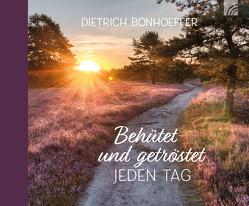 Behütet und getröstet jeden Tag von Bonhoeffer,  Dietrich