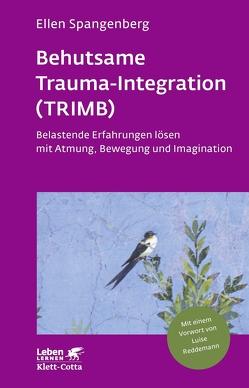 Behutsame Trauma-Integration (TRIMB) von Reddemann,  Luise, Spangenberg,  Ellen