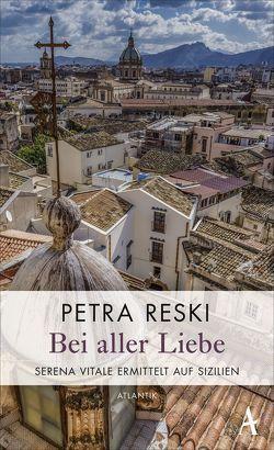 Bei aller Liebe von Reski,  Petra