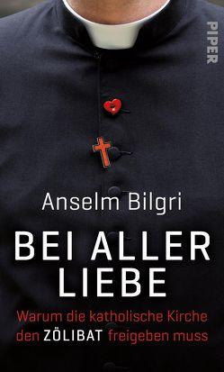 Bei aller Liebe von Bilgri,  Anselm, Henghuber,  Gerd