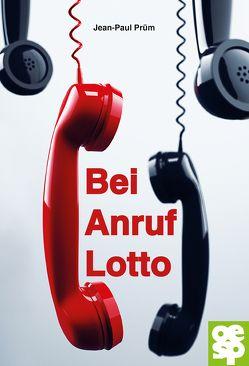 Bei Anruf Lotto von Prüm,  Jean-Paul