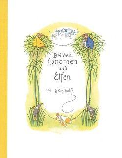 Bei den Gnomen und Elfen von Kreidolf,  Ernst