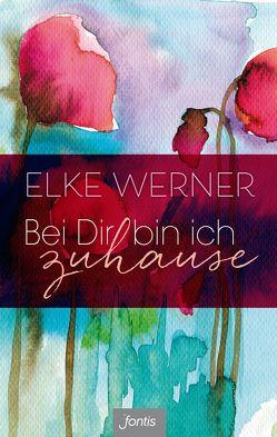 Bei Dir bin ich zuhause von Werner,  Elke