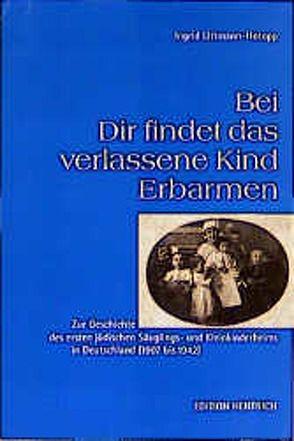 Bei Dir findet das verlassene Kind Erbarmen von Littmann-Hotopp,  Ingrid, Simon,  Hermann