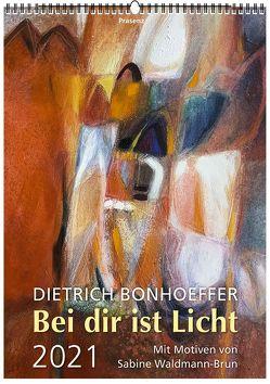 Bei Dir ist Licht 2021 von Bonhoeffer,  Dietrich, Waldmann-Brun,  Sabine
