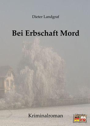 Bei Erbschaft Mord von Landgraf,  Dieter