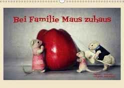 Bei Familie Maus zuhaus (Wandkalender 2019 DIN A3 quer) von Hain,  Sarah, Hultsch,  Heike