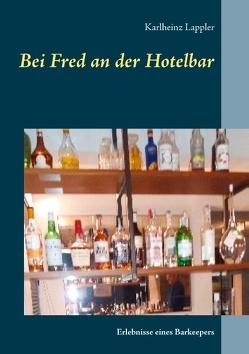 Bei Fred an der Hotelbar von Lappler,  Karlheinz