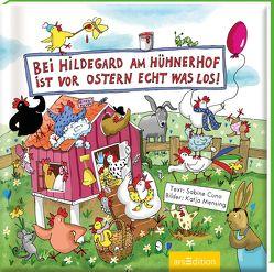 Bei Hildegard am Hühnerhof ist vor Ostern echt was los! von Cuno,  Sabine, Mensing,  Katja