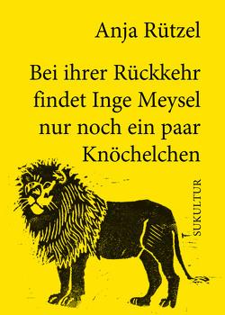 Bei ihrer Rückkehr findet Inge Meysel nur noch ein paar Knöchelchen von Rützel,  Anja