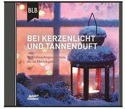 Bei Kerzenlicht und Tannenduft von Büchel,  Monika