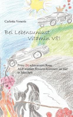 Bei Lebensunlust Vitamin V8! von Veneris,  Carlotta