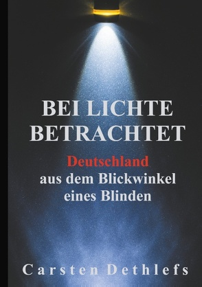 Bei Lichte betrachtet von Dethlefs,  Carsten