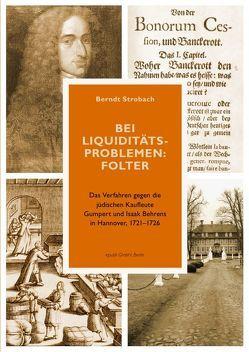 Bei Liquiditätsproblemen: Folter von Strobach,  Berndt