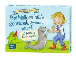 Bei Müllers hat's gebrannt, -brannt, -brannt von Ruhe,  Anna Thekla