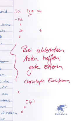 Bei schlechten Noten helfen gute Eltern von Eichhorn,  Christoph