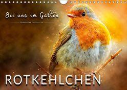 Bei uns im Garten – Rotkehlchen (Wandkalender 2019 DIN A4 quer) von Roder,  Peter
