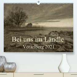 Bei uns im Ländle – Vorarlberg 2021 (Premium, hochwertiger DIN A2 Wandkalender 2021, Kunstdruck in Hochglanz) von Arnold Joseph,  Hernegger