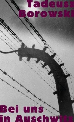 Bei uns in Auschwitz von Borowski,  Tadeusz, Griese,  Friedrich