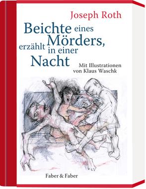 Beichte eines Mörders, erzählt in einer Nacht von Roth,  Joseph, Waschk,  Klaus